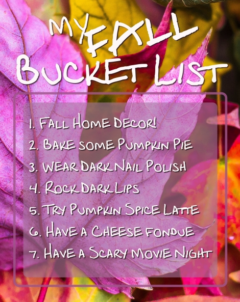 My Fall Bucket List! I tried to keep it short!