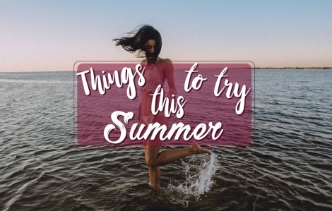 13 fun things to do this summer!